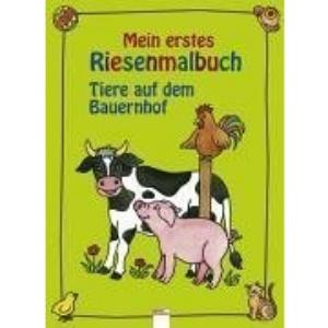 Mein erstes Riesenmalbuch. Tiere auf dem Bauernhof.