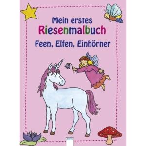 Mein erstes Riesenmalbuch - Feen, Elfen, Einhörner