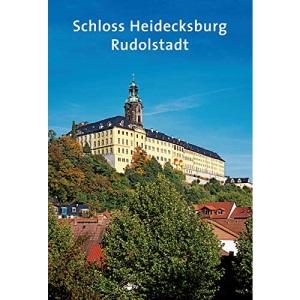 Schloss Heidecksburg: Rudolstadt (Amtliche Führer der Stiftung Thüringer Schlösser und Gärten)