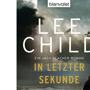 In letzter Sekunde.: Ein Jack-Reacher-Roman