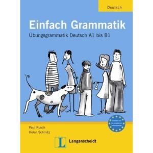 Einfach Grammatik: Übungsgrammatik Deutsch A1 bis B1