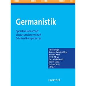 Germanistik: Sprachwissenschaft – Literaturwissenschaft – Schlüsselkompetenzen