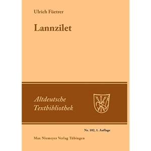 Lannzilet: (Aus Dem Buch Der Abenteuer) Str. 1-1122: 102 (Altdeutsche Textbibliothek)