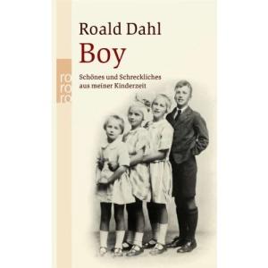 Boy.: Schönes und Schreckliches aus meiner Kinderzeit