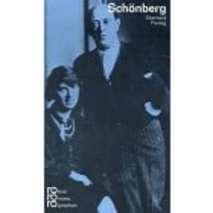Arnold Schönberg in Selbstzeugnissen und Bilddokumenten: Mit Selbstzeugnissen und Bilddokumenten (Rowohlts Monographien)