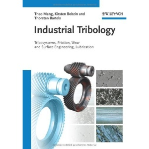 Industrial Tribology: Tribosystems, Friction, Wear and Surface Engineering, Lubrication: Tribosystems, Wear and Surface Engineering, Lubrication