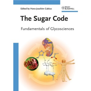The Sugar Code: Fundamentals of Glycosciences