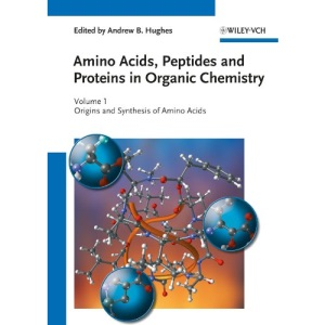 Origins and Synthesis of Amino Acids (Amino Acids, Peptides and Proteins in Organic Chemistry (VCH)): Volume 1 - Origins and Synthesis of Amino Acids