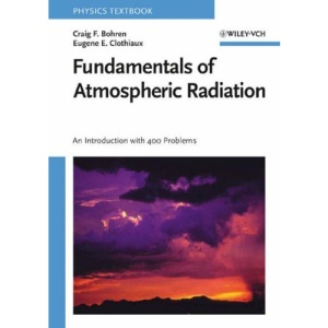Fundamentals of Atmospheric Radiation: An Introduction with 400 Problems (Physics Textbook)