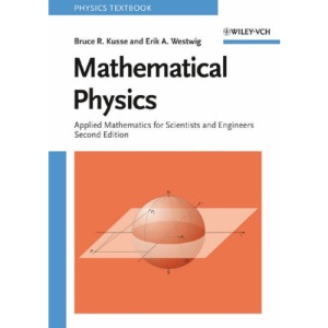 Mathematical Physics: Applied Mathematics for Scientists and Engineers (Physics Textbook)