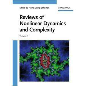 Reviews of Nonlinear Dynamics and Complexity: 1 (Annual Reviews of Nonlinear Dynamics and Complexity)