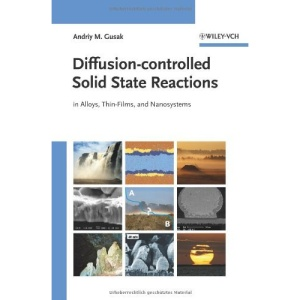 Diffusion-Controlled Solid State Reactions: In Alloys, Thin-Films, and Nanosystems