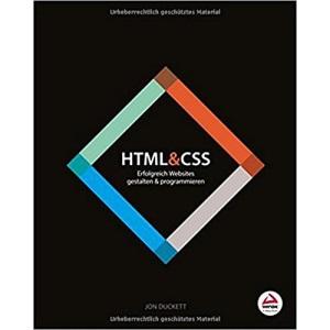 HTML and CSS: Erfolgreich Websites gestalten und programmieren