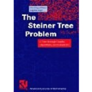 The Steiner Tree Problem: A Tour Through Graphs, Algorithms and Complexity (Advanced Lectures in Mathematics)