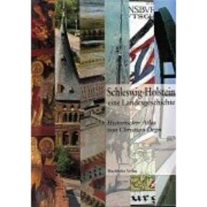Schleswig-Holstein, eine Landesgeschichte: Historischer Atlas