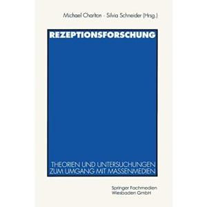 Rezeptionsforschung: Theorien und Untersuchungen zum Umgang mit Massenmedien (German Edition)