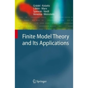 Finite Model Theory and Its Applications (Texts in Theoretical Computer Science. An EATCS Series)