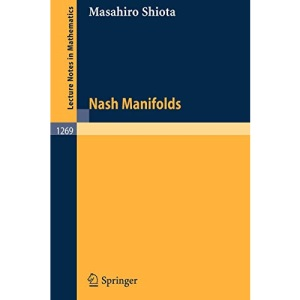 Nash Manifolds (Lecture Notes in Mathematics)
