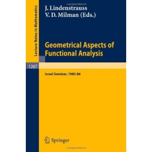 Geometrical Aspects of Functional Analysis: Israel Seminar, 1985-86 (Lecture Notes in Mathematics)