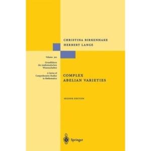 Complex Abelian Varieties (Grundlehren der mathematischen Wissenschaften)