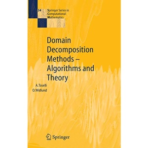 Domain Decomposition Methods: Algorithms and Theory: v. 34 (Springer Series in Computational Mathematics)