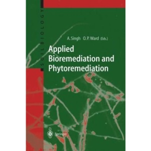 Applied Bioremediation and Phytoremediation (Soil Biology)