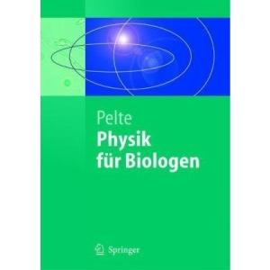Physik Fur Biologen: Die Physikalischen Grundlagen Der Biophysik Und Anderer Naturwissenschaften (Springer-Lehrbuch)