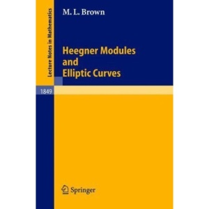 Heegner Modules and Elliptic Curves (Lecture Notes in Mathematics)