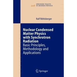 Nuclear Condensed Matter Physics with Synchrotron Radiation: Basic Principles, Methodology and Applications (Springer Tracts in Modern Physics)