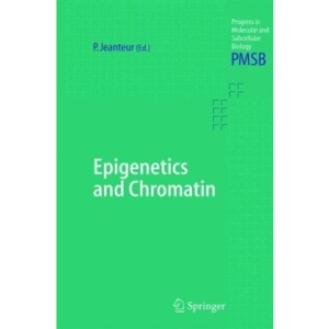 Epigenetics and Chromatin: 38 (Progress in Molecular and Subcellular Biology)
