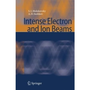Intense Electron and Ion Beams (Particle Acceleration and Detection)