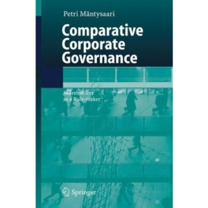 Comparative Corporate Governance: Shareholders as a Rule-maker