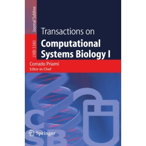 Transactions on Computational Systems Biology I: v. 1 (Lecture Notes in Computer Science / Transactions on Computational Systems Biology)