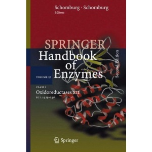 Class 1 Oxidoreductases XII: EC 1.14.15 - 1.97: v. 12 (Springer Handbook of Enzymes)