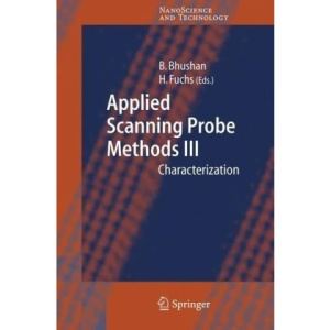 Applied Scanning Probe Methods III: Characterization: v. 3 (NanoScience and Technology)