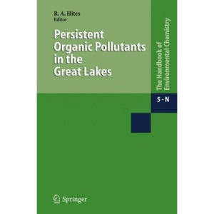 Persistent Organic Pollutants in the Great Lakes (The Handbook of Environmental Chemistry / Water Pollution)