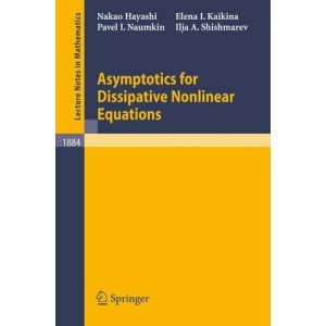 Asymptotics for Dissipative Nonlinear Equations (Lecture Notes in Mathematics)