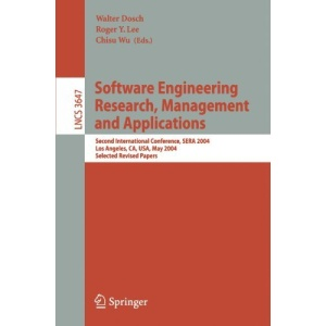 Software Engineering Research and Applications: Second International Conference, SERA 2004, Los Angeles, CA, USA, May 5-7, 2004, Revised Selected ... / Programming and Software Engineering)