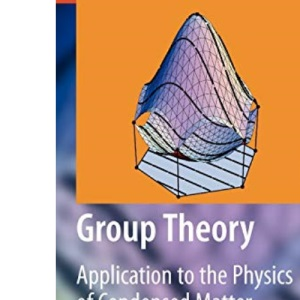 Group Theory: Application to the Physics of Condensed Matter