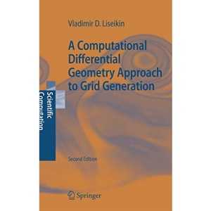 A Computational Differential Geometry Approach to Grid Generation (Scientific Computation)