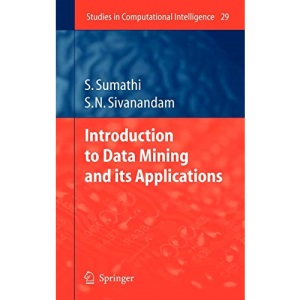 Introduction to Data Mining and its Applications: 29 (Studies in Computational Intelligence)