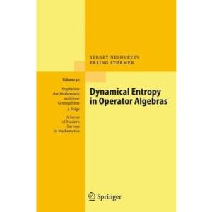 Dynamical Entropy in Operator Algebras (Ergebnisse der Mathematik und ihrer Grenzgebiete. 3. Folge   A Series of Modern Surveys in Mathematics)