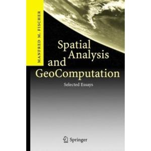 Spatial Analysis and GeoComputation: Selected Essays: v. 1