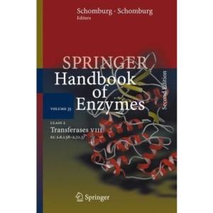 Class 2 Transferases VIII: EC 2.6.1.58 - 2.7.1.37: v. 8 (Springer Handbook of Enzymes)