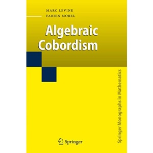 Algebraic Cobordism (Springer Monographs in Mathematics)