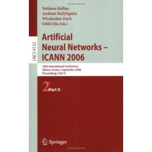 Artificial Neural Networks - ICANN 2006: 16th International Conference, Athens, Greece, September 10-14, 2006, Proceedings, Part II (Lecture Notes in ... Computer Science and General Issues)