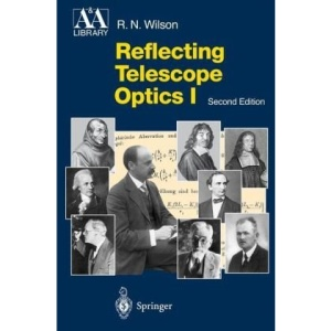 Reflecting Telescope Optics I: Basic Design Theory and its Historical Development: Pt. 1 (Astronomy and Astrophysics Library)
