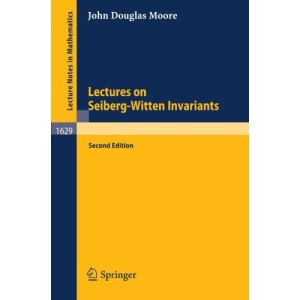 Lectures on Seiberg-Witten Invariants (Lecture Notes in Mathematics)