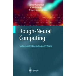 Rough-Neural Computing: Techniques for Computing with Words (Cognitive Technologies)