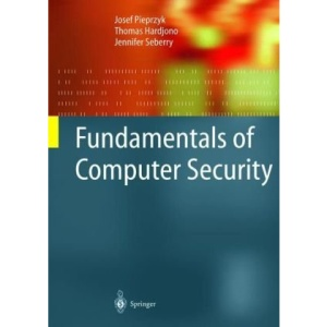 Fundamentals of Computer Security (Monographs in Theoretical Computer Science)